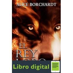 Borchardt Alice Trilogia De Roma 03 El Rey Lobo