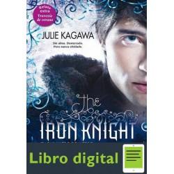 Kagawa Julie Iron Fey 04 El Caballero De Hierro