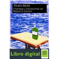 Empresas Y Tribulaciones De Maqroll El G Alvaro Mutis