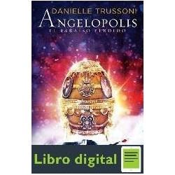 Angelopolis El Paraiso Perdido Danielle Trussoni