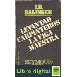 David Salinger Jerome Levantad Carpinteros La Viga Maestra