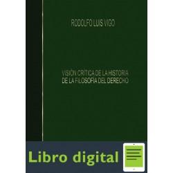 Vision Critica De La Historia De La Filosofia Del Derecho