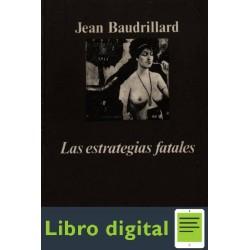 Baudrillard Jean Las Estrategias Fatales