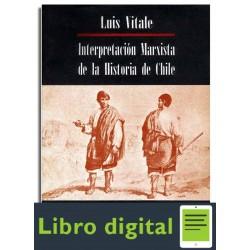 Vitale Interpretacion Marxista De La Historia De Chile Iv