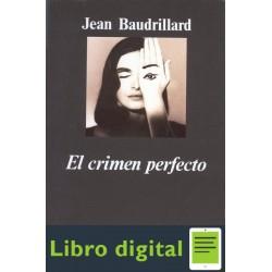 Baudrillard Jean El Crimen Perfecto