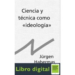 Habermas Jurgen Ciencia Y Tecnica Como Ideologia