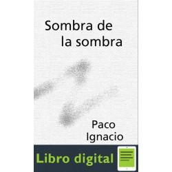 Taibo Ii Paco Ignacio Sombra De La Sombra