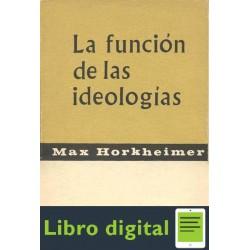 Horkheimer Max La Funcion De Las Ideologias