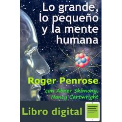 Lo Grande Lo Pequeno Y La Mente Humana Roger Penrose