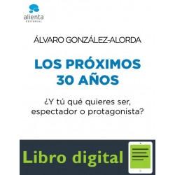 Los Proximos 30 Años Alvaro Gonzalez-Alorda