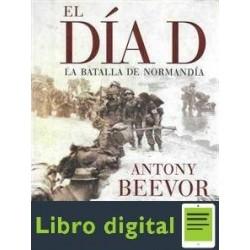 El Dia D Anthony Beevor