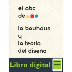 El Abc De La Bauhaus Y La Teoria Del Diseno