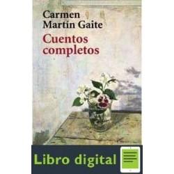 Carmen Martin Gaite Cuentos Completos