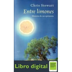 Chris Stewart Entre Limones La Historia De Un Optimista