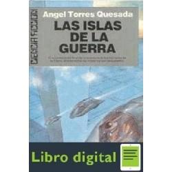 Angel Torres Quesada Las Islas De La Guerra