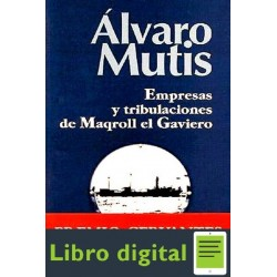 Alvaro Mutis Empresas Y Tribulaciones De Maqro Ll