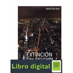 Martin Rae Extincion Zona Zero Zombie