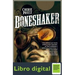 El Siglo Mecanico 1 Cherie Priest Boneshaker