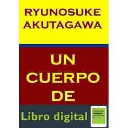 Akutagawa Ryunosuke Un Cuerpo De Mujer