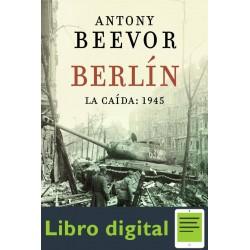 Berlin La Caida 1945 Antony Beevor