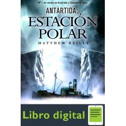 Antartida Estacion Polar Matthew Reilly