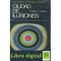 Ciudad De Ilusiones Ursula K Le Guin
