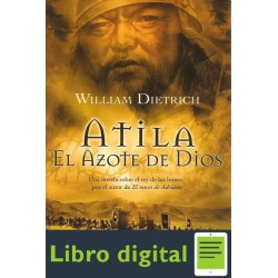 Atila El Azote De Dios William Dietrich