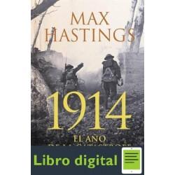 1914 El Ano De La Catastrofe Max Hastings