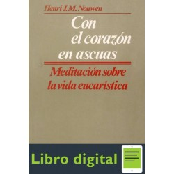 Con El Corazon En Ascuas Henri J M Nouwen