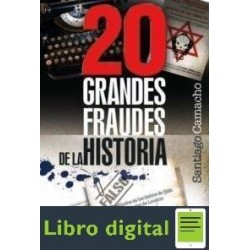 20 Grandes Fraudes De La Historia Santiago Camacho