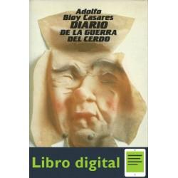 Diario De La Guerra Del Cerdo Adolfo Bioy Casares
