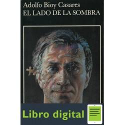 El Lado De La Sombra Adolfo Bioy Casares
