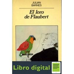 El Loro De Flaubert Julian Barnes