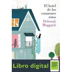 El Hotel De Los Corazones Rotos Moggach Deborah