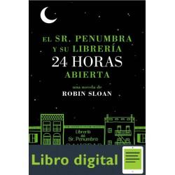 El Sr Penumbra Y Su Libreria 2 Robin Sloan