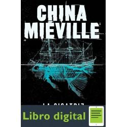 La Cicatriz China Mieville