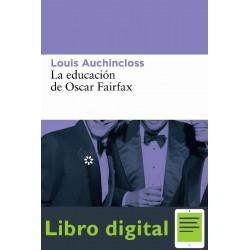 La Educacion De Oscar Fairfax Louis Auchincloss