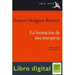 La Formacion De Una Marquesa Frances Hodgson Burnett