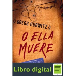 O Ella Muere Gregg Hurwitz