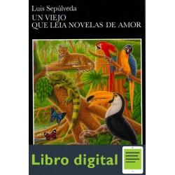 Un Viejo Que Leia Novelas De Am Luis Sepulveda