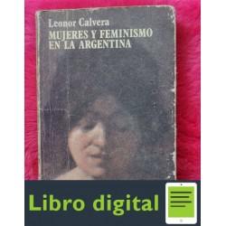 Calvera Leonor Mujeres Y Feminismo En La Argentina