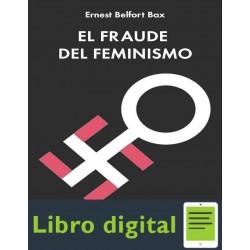 Belfort Bax Ernest El Fraude Del Feminismo