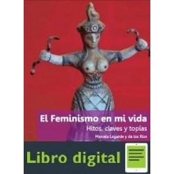 El Feminismo En Mi Vida Hitos Claves Y Topias