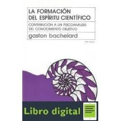 Gaston Bachelard La Formacion Del Espiritu Cientifico