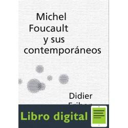 Didier Eribon Michel Foucault Y Sus Contemporaneos