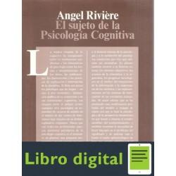 Riviere Angel El Sujeto De La Psicologia Cognitiva