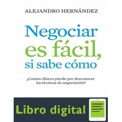Negociar Es Facil Si Sabe Como Alejandro Hernandez