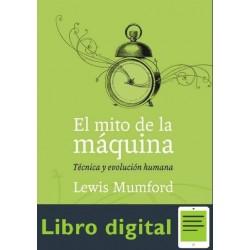 Mumford El Mito De La Maquina Tecnica Y Evolucion Humana