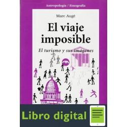Auge El Viaje Imposible El Turismo Y Sus Imagenes