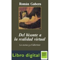Gubern Roman Del Bisonte A La Realidad Virtual